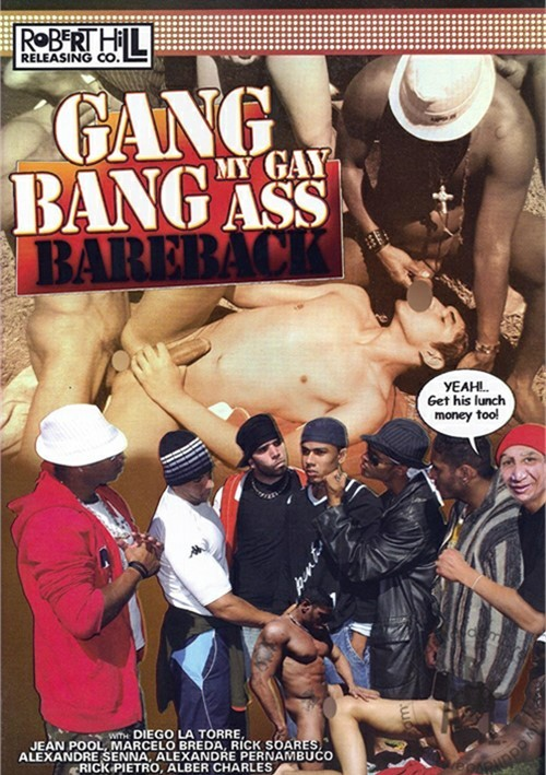 Gang Bang My Gay Ass Bareback