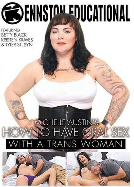 How To Have Oral Sex With A Trans Woman