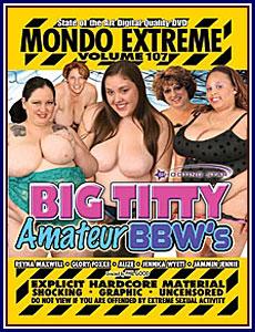 Mondo Extreme #107: Big Titty Amateur BBW's
