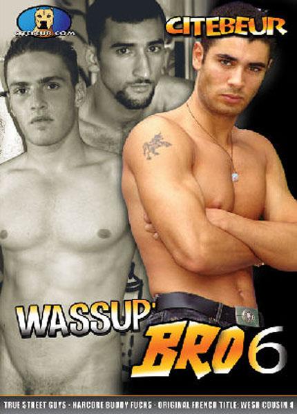 Wassup' Bro #06